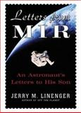 Letters from MIR : An Astronaut's Letters to His Son, Linenger, Jerry M., 0071400095