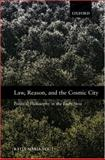 Law, Reason, and the Cosmic City : Political Philosophy in the Early Stoa, Vogt, Katja Maria, 0195320093