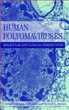 Human Polyomaviruses : Molecular and Clinical Perspectives, Khalili, Kamel and Stoner, Gerald L., 0471390097