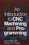 An Introduction to C. N. C. Machining and Programming 9780831130091
