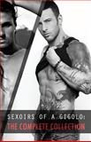 Sexoirs of a Gigolo : The Complete Collection, Hawk, Nick and Armand, Ash, 0989330095
