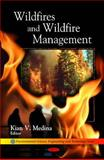 Wildfires and Wildfire Management, Medina, Kian V., 160876009X