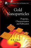 Gold Nanoparticles: Properties, Characteriztion and Fabrication, P. E. Chow, 1616680091