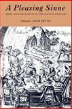 A Pleasing Sinne : Drink and Conviviality in Seventeenth-Century England, , 184384009X