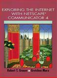 Exploring the Internet with Netscape Communicator 4.0, Grauer, Robert T. and Marx, Gretchen, 0130960098