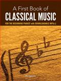 A First Book of Classical Music for the Beginning Pianist, Bergerac, 0486780090