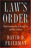 Law's Order - What Economics Has to Do with Law and Why It Matters, Friedman, David D., 0691090092