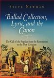 Ballad Collection, Lyric, and the Canon : The Call of the Popular from the Restoration to the New Criticism, Newman, Steve, 081224009X