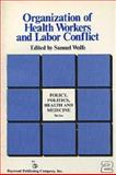 Organization of Health Workers and Labor Conflict, , 0895030098