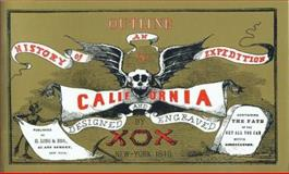 Outline History of an Expedition to California, X O X, Peter Browning, 0944220096