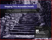 Stepping Thru Accessible Details : A Compilation from the 2010 ADA Standards and the 2013 California Building Code,, 0971640092