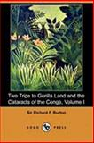 Two Trips to Gorilla Land and the Cataracts of the Congo, Burton, Richard F., 1409900096