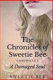 The Chronicles of Sweetie Bee, Sweetie Bee, 1494360098
