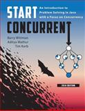 Start Concurrent : An Introduction to Problem Solving in Java with a Focus on Concurrency 2014, , 1626710090