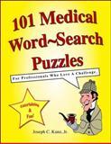 101 Medical Word-Search Puzzles, Joseph C. Kunz Jr., 1933230096