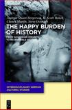 The Happy Burden of History : From Sovereign Impunity to Responsible Selfhood, Bergerson, Andrew S. and Baker, K. Scott, 3112150090
