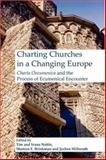 Charting Churches in a Changing Europe : Charta Oecumenica and the Process of Ecumenical Encounter, , 9042020091