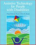 Assistive Technology for People with Disabilities, Bryant, Diane Pedrotty and Bryant, Brian R., 0137050097