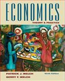 Economics : Theory and Practice, Welch, Patrick J. and Welch, Gerry F., 0470450096