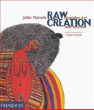 Raw Creation, John Maizels, 0714840092