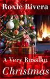 A Very Russian Christmas (Her Russian Protector 3. 5), Roxie Rivera, 1630420093