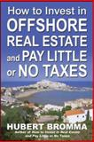 How to Invest in Offshore Real Estate and Pay Little or No Taxes, Bromma, Hubert, 0071470093