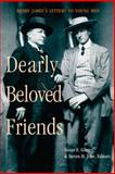 Dearly Beloved Friends : Henry James's Letters to Younger Men, , 0472110098