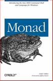 Monad : Introducing the new MSH Command Shell and Language for Windows, Oakley, Andy, 0596100094