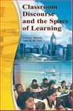 Classroom Discourse and the Space of Learning, Marton, Ference and Tsui, Amy B. M., 0805840095