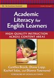Academic Literacy for English Learners : High-Quality Instruction Across Content Areas, Brock, Cynthia H. and Salas, Rachel G., 0807750093