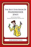 The Best Ever Book of Hairdresser Jokes, Mark Young, 1468080091