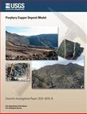 Porphyry Copper Deposit Model, U. S. Department U.S. Department of the Interior, 1497550092