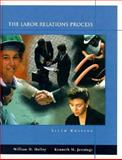 The Labor Relations Process, Holley, William H. and Jennings, Kenneth M., 0030180090