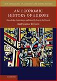 An Economic History of Europe : Knowledge, Institutions and Growth, 600 to the Present, Persson, Karl Gunnar, 0521840090
