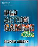 IPad Action Gaming for Teens, Duggan, Michael, 1285440099