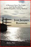 A Discourse upon the Origin and the Foundation of the Inequality among Mankind, Rousseau, Jean-Jacques, 1848300093