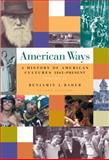 American Ways Vol. 2 : A History of American Cultures, 1865 to Present, Rader, Benjamin G., 0495030090
