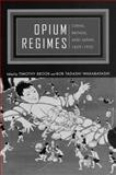 Opium Regimes : China, Britain and Japan, 1839-1952, , 0520220099