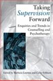 Taking Supervision Forward : Enquiries and Trends in Counselling and Psychotherapy, , 0761960090