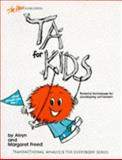 TA for Kids (And Grownups Too), Alvyn M. Freed and Margaret Freed, 0915190095
