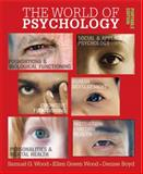 The World of Psychology, Portable Edition, Wood, Samuel E. and Wood, Ellen Green, 0205490093