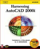 Harnessing AutoCAD 2000, Stellman, Thomas A. and Krishnan, G. V., 0766830098