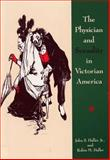 The Physician and Sexuality in Victorian America, Haller, John S., Jr. and Haller, Robin M., 0809320096