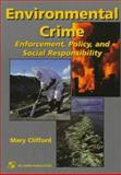 Environmental Crime : Enforcement, Policy and Social Responsibility, Clifford, Mary, 0834210096