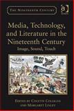 Media Technology and Literature in the Nineteenth-Century : Image Sound and Touch, Colligan, Colette and Linley, Margaret, 1409400093