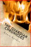 The Guardian Chronicles, Craig Gaydas, 1483970094
