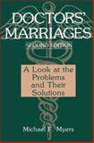 Doctors' Marriages : A Look at the Problems and Their Solutions, Myers, Michael F., 1489910093