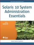 Solaris 10 System Administration Essentials, Siwila and Bustos, David, 013700009X