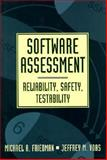 Software Assessment : Reliability, Safety, Testability, Friedman, Michael A. and Voas, Jeffrey M., 047101009X