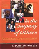 In the Company of Others : An Introduction to Communication, Rothwell, J. Dan, 0767430093